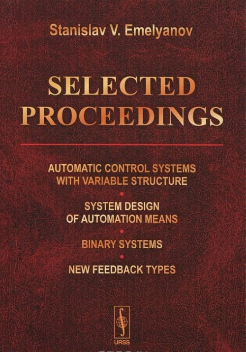 Selected Proceedings: Automatic Control Systems with Variable Structure: System Design of Automation Means: Binary Systems: New Feedback Types