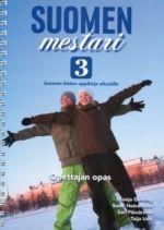 Suomen mestari 3. Suomen kielen oppikirja aikuisille: Teacher's Guide (in Finnish)