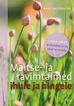 MAITSE- JA RAVIMTAIMED IHULE JA HINGELE