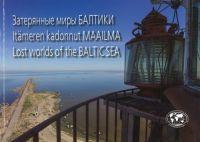 Zaterjannye miry Baltiki / Itämeren kadonnut Maailma / Lost Worlds of the Baltic sea