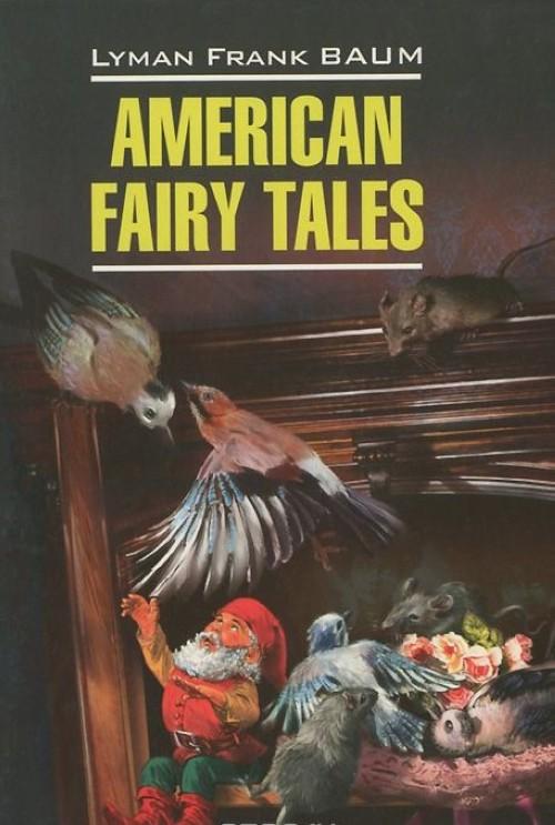 American Fairy Tales / Американские волшебные сказки