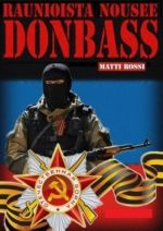 Raunioista nousee Donbass. Vallankaappaus Kiovassa