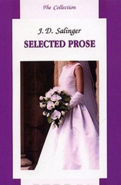 J. D. Salinger. Selected Prose