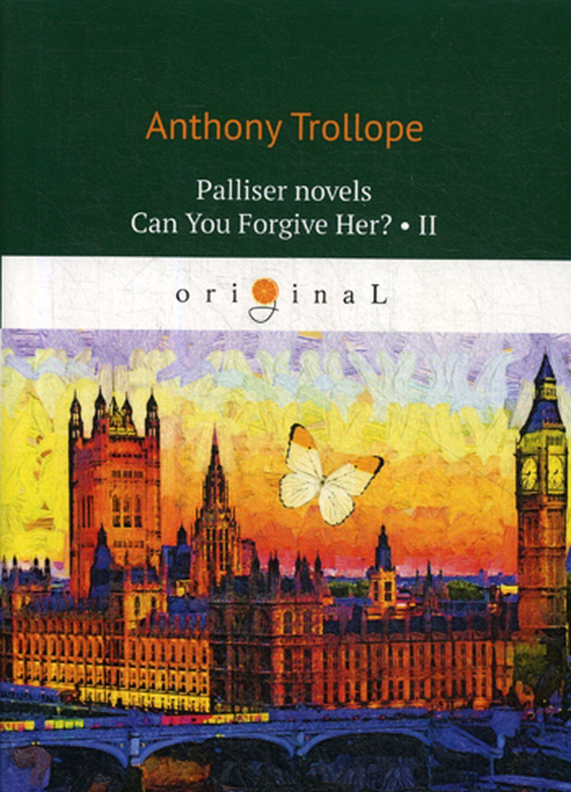 Palliser Novels: Can You Forgive Her? Part 2