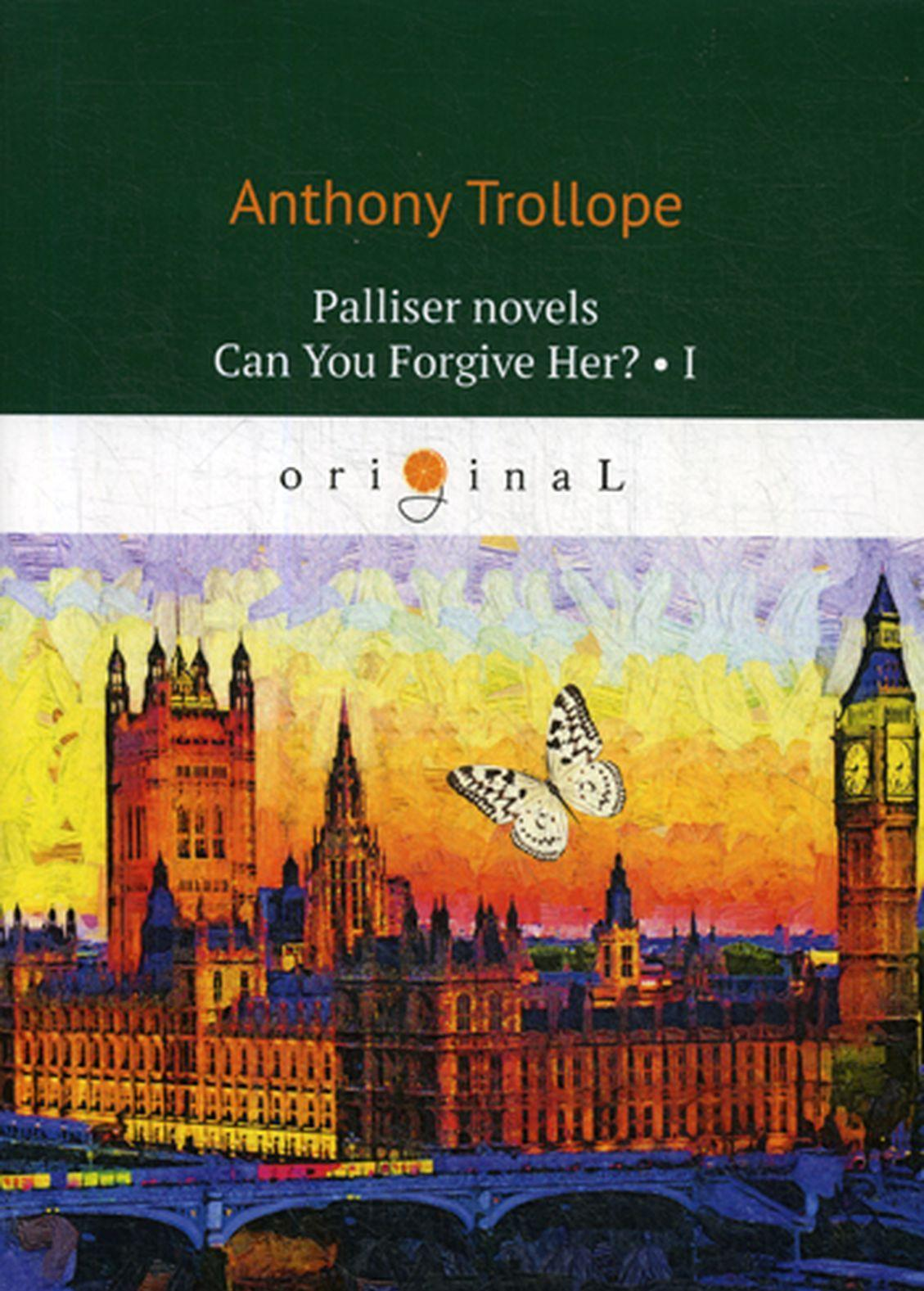 Palliser Novels: Can You Forgive Her? Part 1