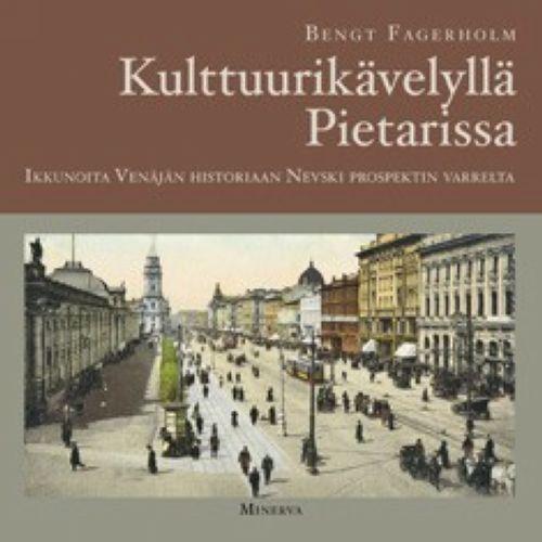 Kulttuurikävelyllä Pietarissa. Ikkunoita Venäjän historiaan Nevski prospektin varrelta