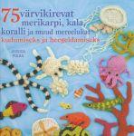 75 VÄRVIKIREVAT MERIKARPI, KALA, KORALLI JA MUUD MEREELUKAT KUDUMISEKS JA HEEGELDAMISEKS