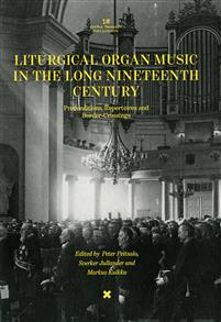 Liturgical organ music in the long nineteenth century. Preconditions, repertoires and border-crossings