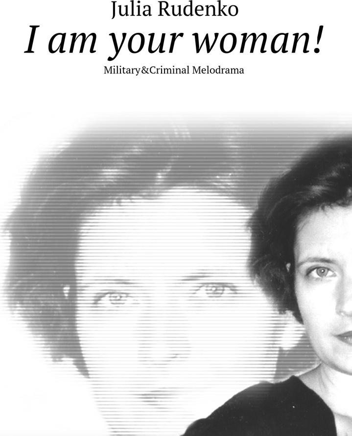 I am your woman!