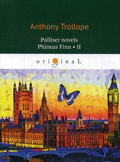 Palliser novels. Phineas Finn 2 = Fineas Finn 2. na angl.jaz