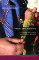 Visions and Traditions. Knowledge Production and Tradition Archives.