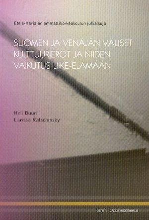 Suomen ja Venajan valiset kulttuurierot ja niiden vaikutus liike-elamaan (in finnish).