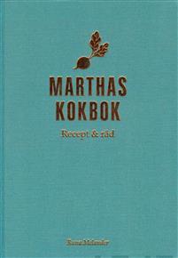 Marthas kokbok. Recept  råd