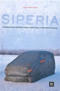 Siperia. Suomalaisen perheen ihmellinen vuosi ikiroudan maassa