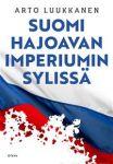 Suomi hajoavan imperiumin sylissä