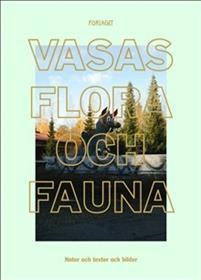 Vasas flora och fauna Atlas (Noter, texter och bilder)