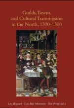 Guilds, Towns  Cultural Transmission in the North, 1300-1500. A Story for Dads & Daughters