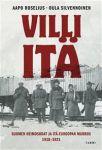 Villi itä. Suomen heimosodat ja Itä-Euroopan murros 1918-1921