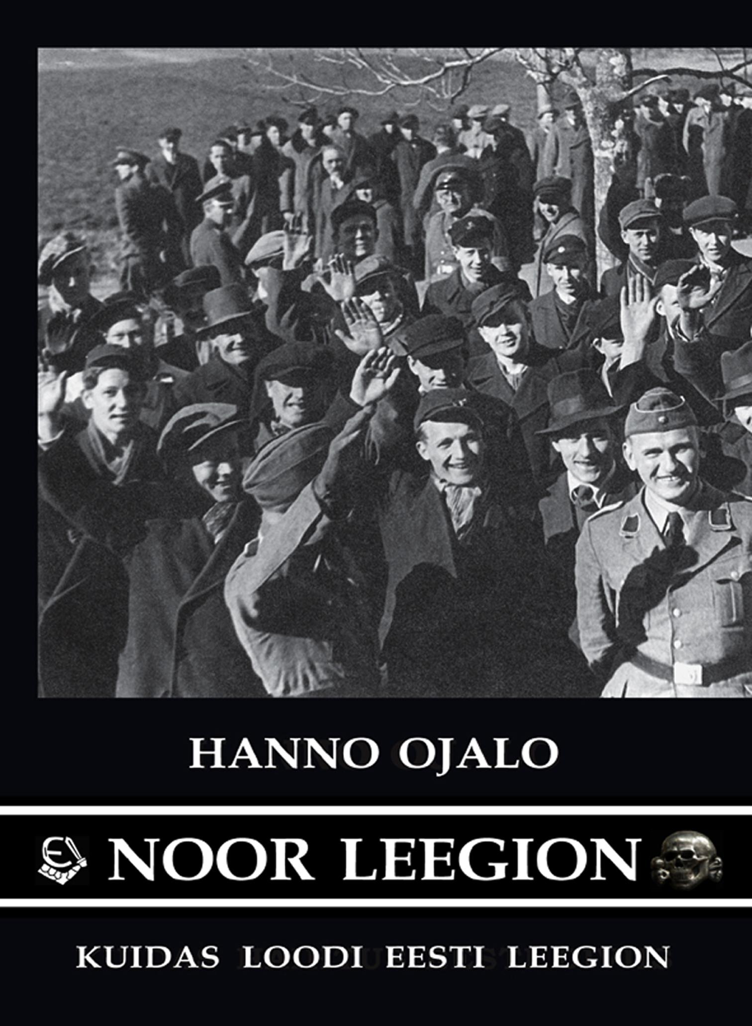 Noor leegion. kuidas loodi eesti leegion
