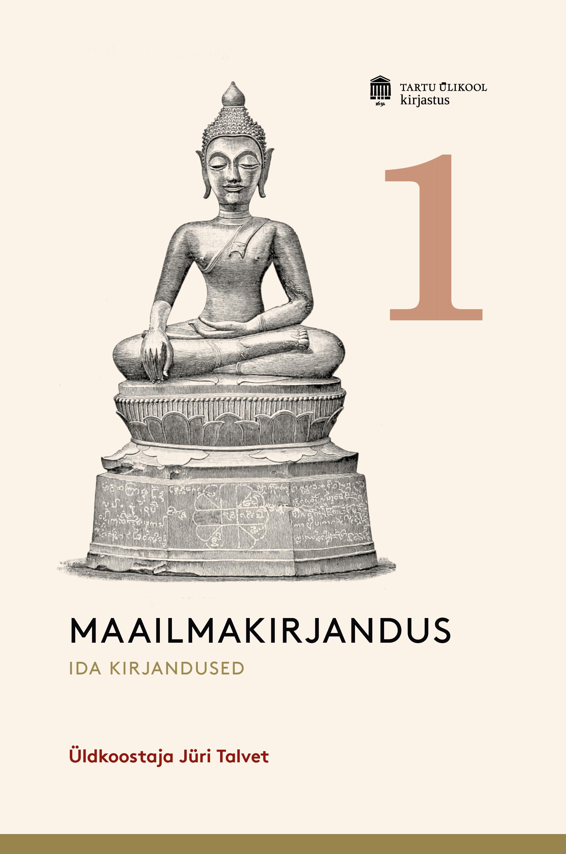 Maailmakirjandus muinasajast tänapäevani i. ida kirjandused