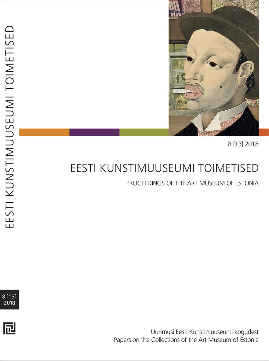 Eesti kunstimuuseumi toimetised 8 (13) 2018. uurimusi eesti kunstimuuseumi kogudest