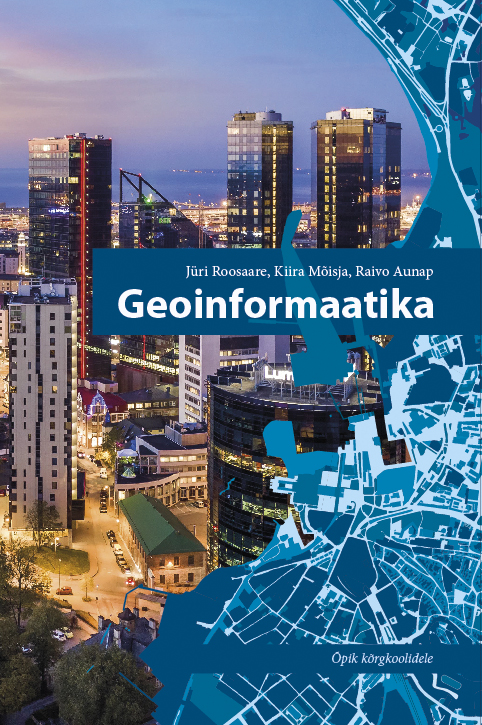 Geoinformaatika. õpik kõrgkoolidele