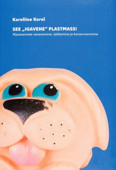 """See """"igavene"""" plastmass!"""