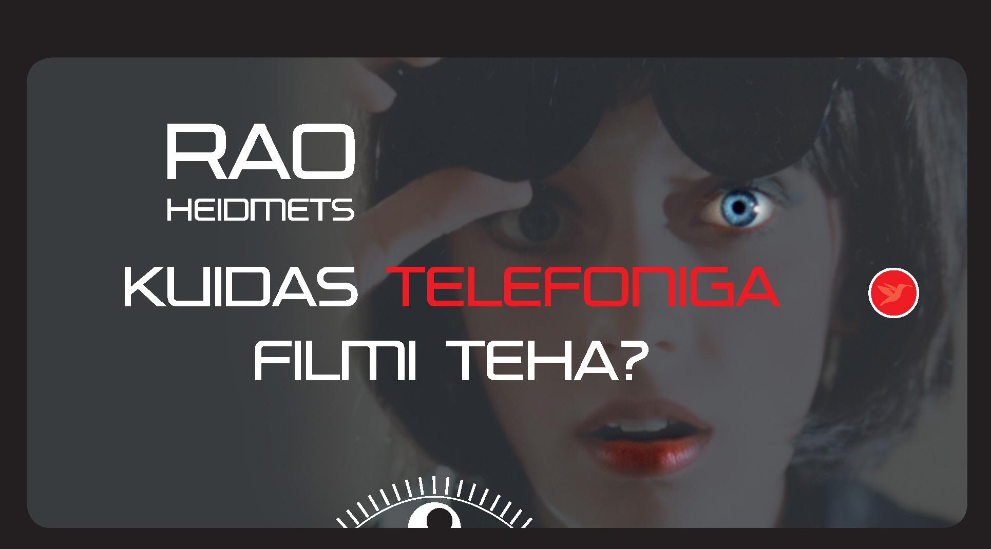 Kuidas telefoniga filmi teha?