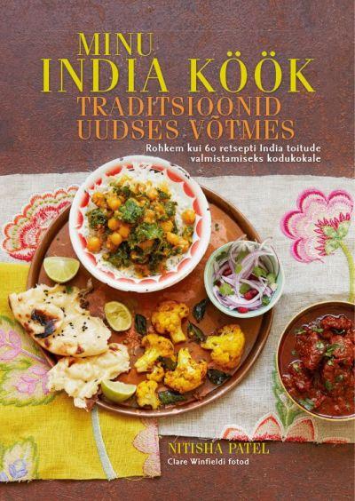 Minu india köök. traditsioonid uues võtmes