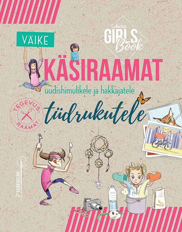 Väike käsiraamat uudishimulikele ja hakkajatele tüdrukutele