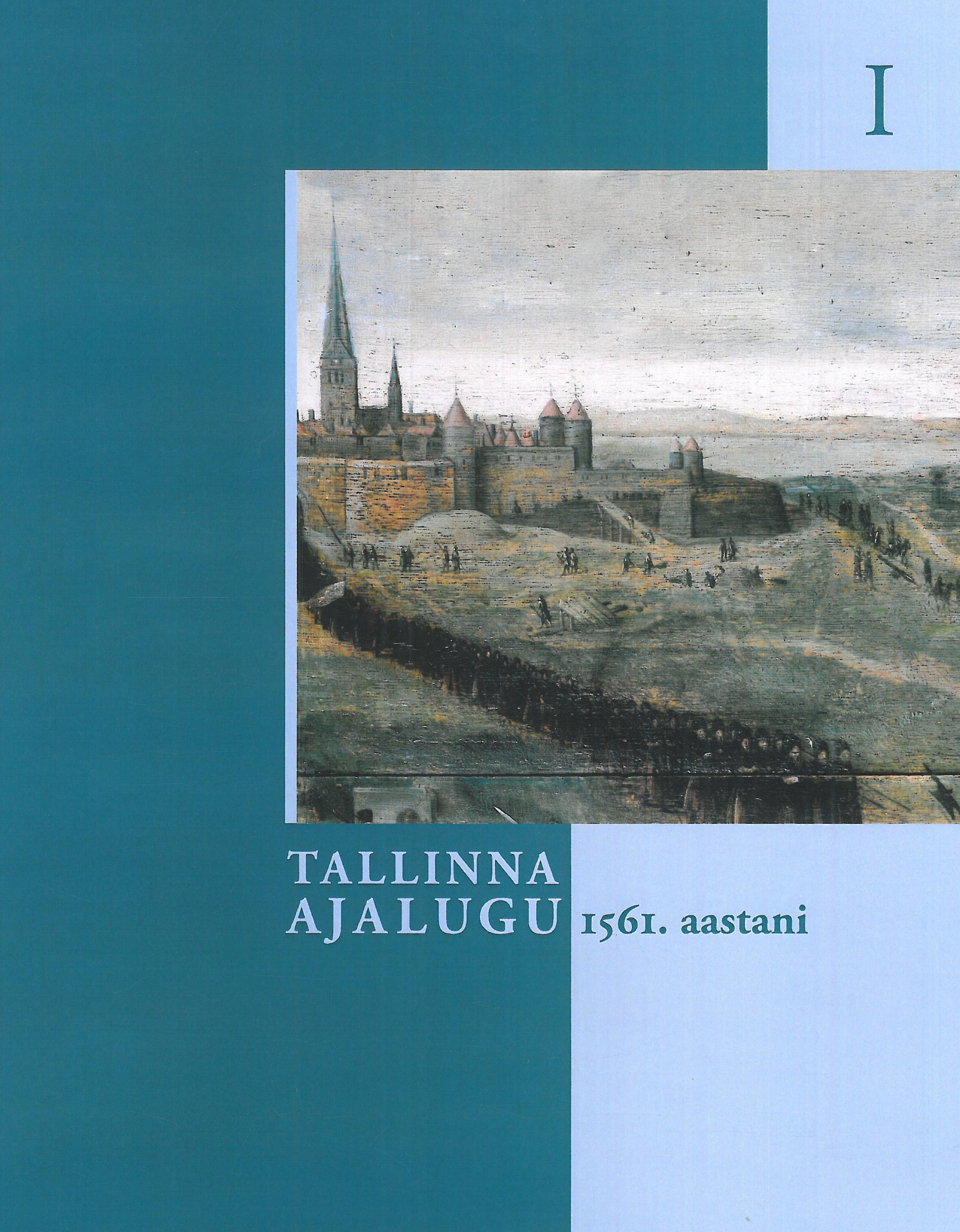 Tallinna ajalugu i köide. 1561. aastani