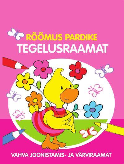 Rõõmus pardike. tegelusraamat (roosa)