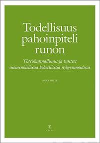 Todellisuus pahoinpiteli runon. Yhteiskunnallisuus ja tunteet suomenkielisessä kokeellisessa nykyrunoudessa