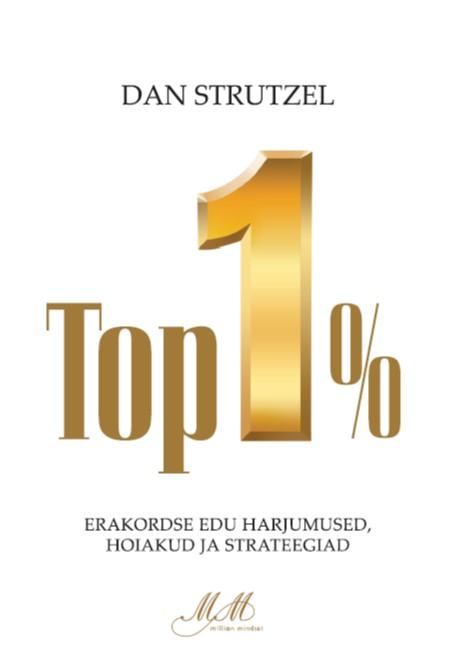 Top 1%. erakordse edu harjumused, hoiakud ja strateegiad