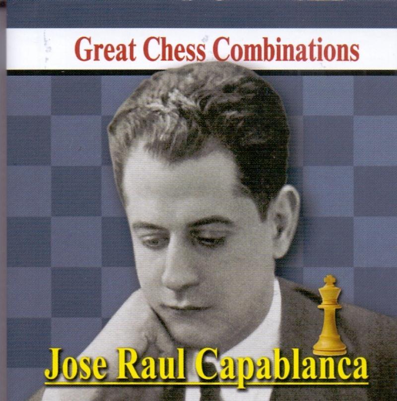 Хосе Рауль Капабланка. Лучшие шахматные комбинации