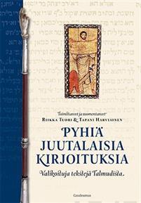 Pyhiä juutalaisia kirjoituksia. Valikoituja tekstejä Talmudista