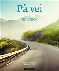 På vei: tekstbok. Textbook of Norwegian language