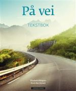 På vei: tekstbok. Textbook of Norwegian language