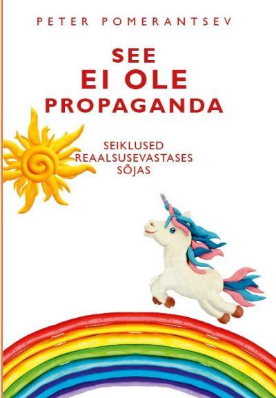 See ei ole propaganda