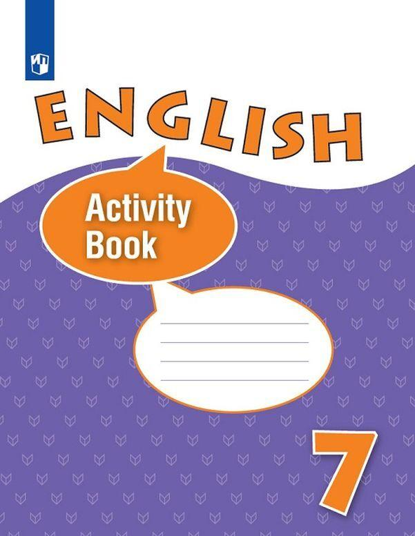English 7: Activity Book / Anglijskij jazyk. 7 klass. Rabochaja tetrad