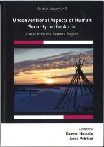 Unconventional Aspects of Human Security in the Arctic : cases from the Barents Region