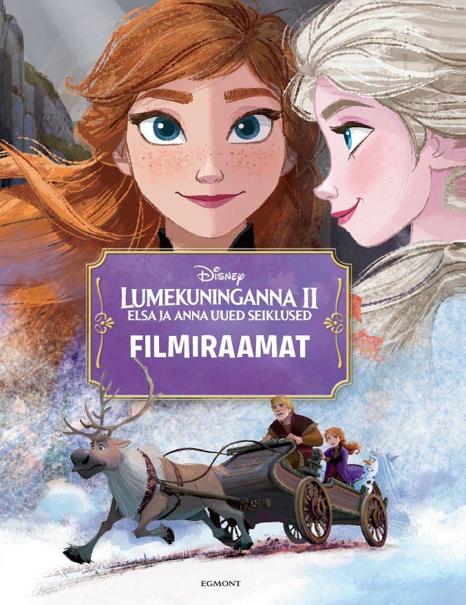 Lumekuninganna 2. elsa ja anna uued seiklused. filmiraamat