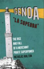 Genoa, 'La Superba'. The Rise and Fall of a Merchant Pirate Superpower