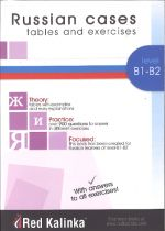 Russian cases (intermediate - advanced): tables and exercises. Level B1-B2