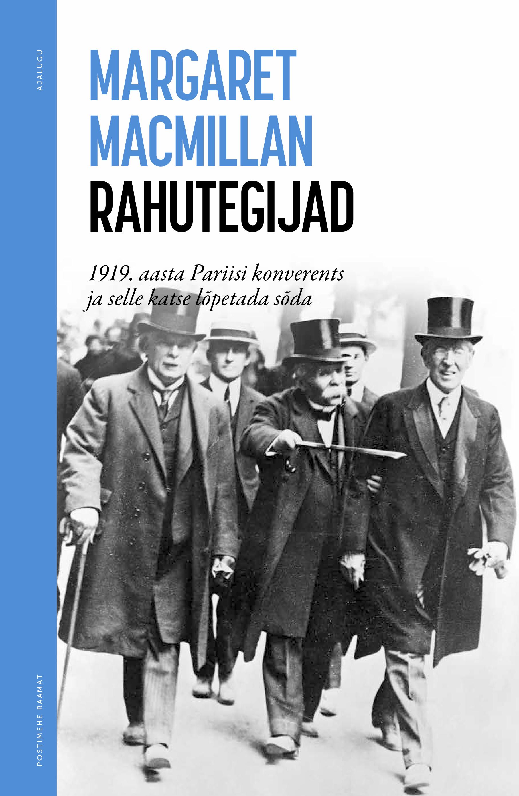 Rahutegijad. 1919. aasta pariisi konverents ja selle katse lõpetada sõda
