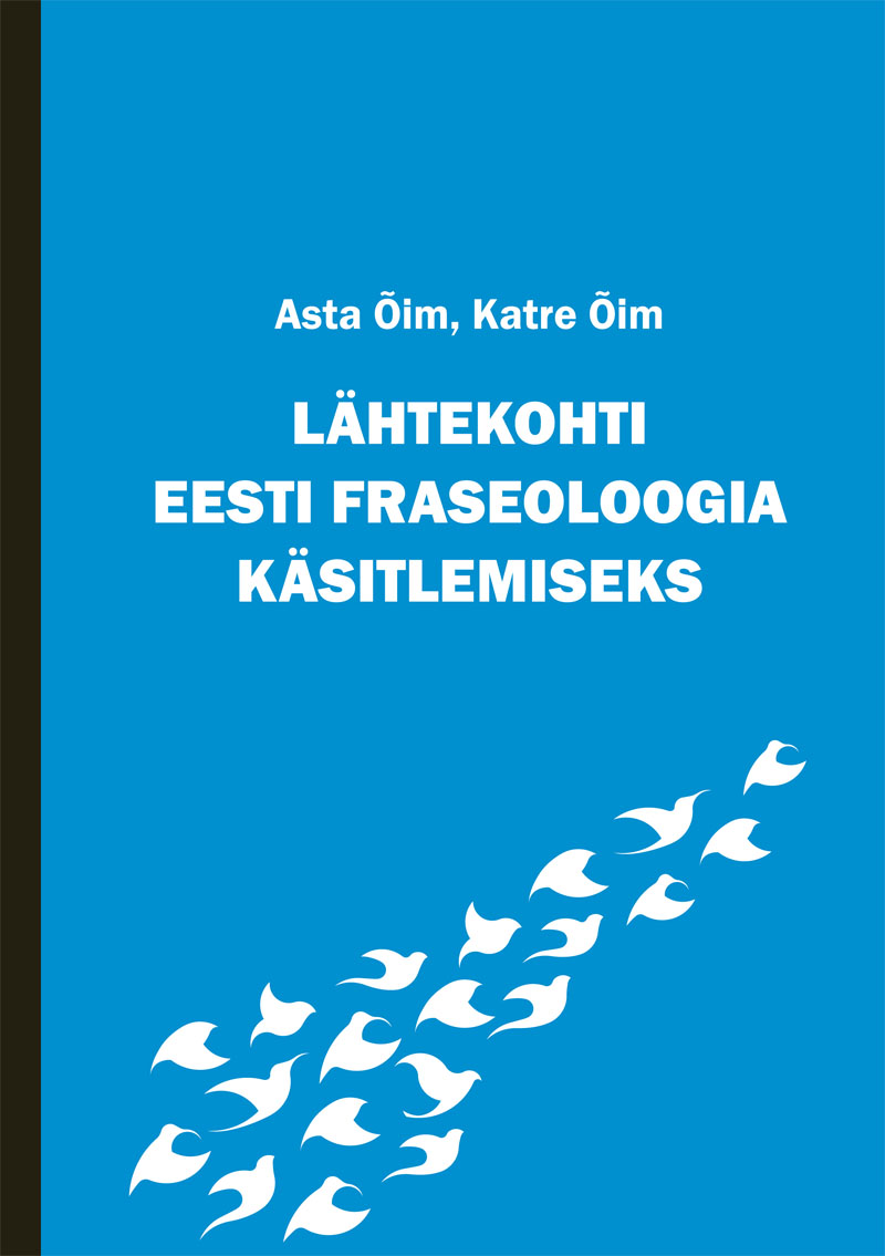 Lähtekohti eesti fraseoloogia käsitlemiseks