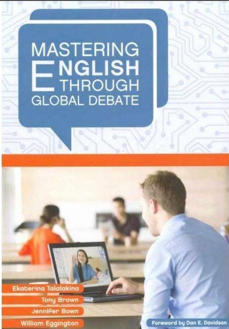 Mastering English through Global Debate  | Bown Jennifer, Eggington William
