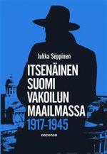Itsenäinen Suomi vakoilun maailmassa 1917-1945