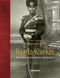 Kaarlo Kivekäs. Kolmen armeijan kenraali