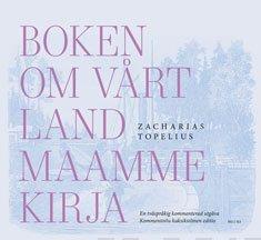 Boken om Vårt Land - Maamme kirja. En tvåspråkig kommenterad utgåva - Kommentoitu kaksikielinen editio